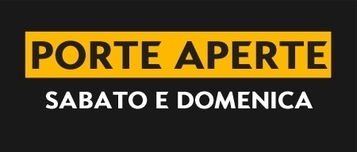 PORTE APERTE SABATO E DOMENICA